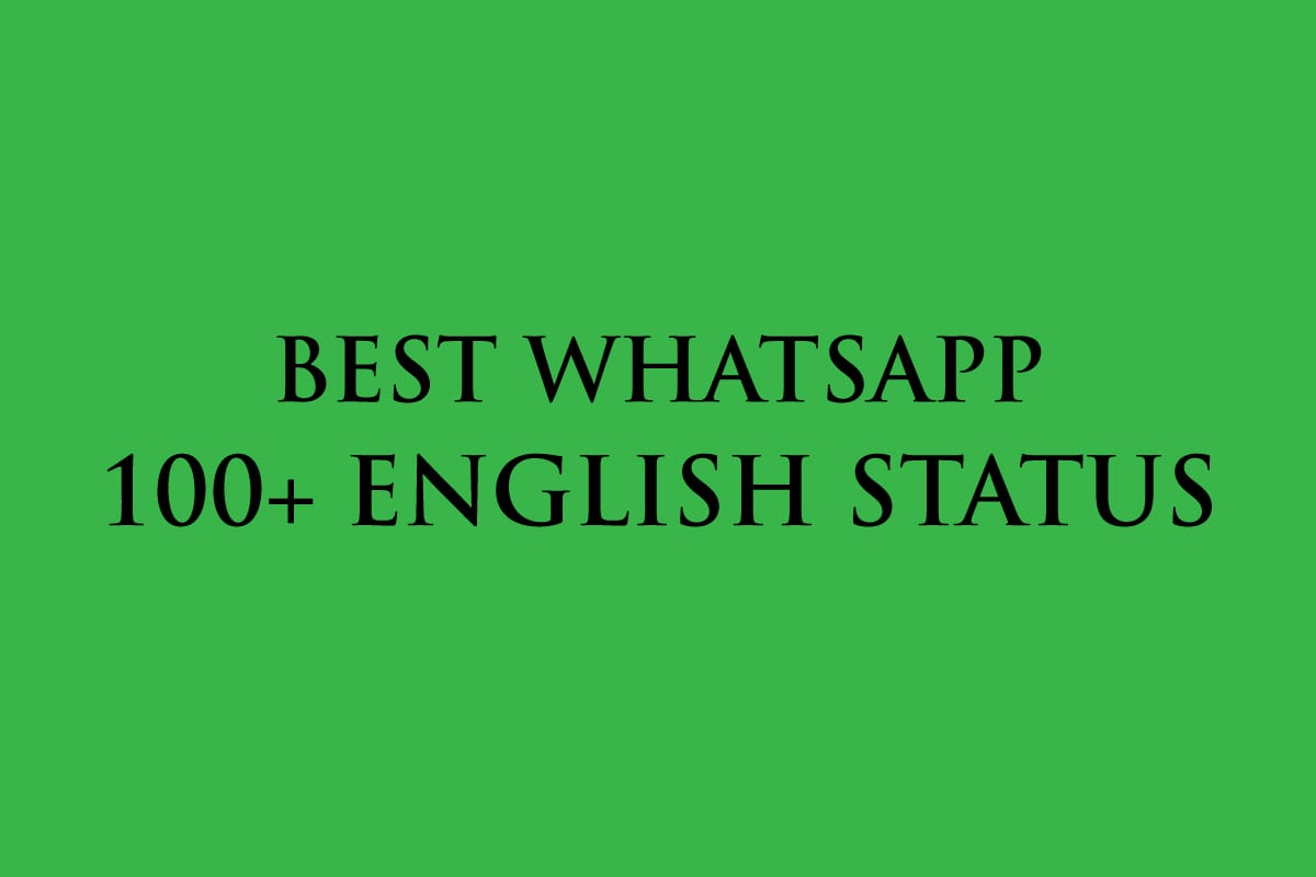 100 Whatsapp Status In English