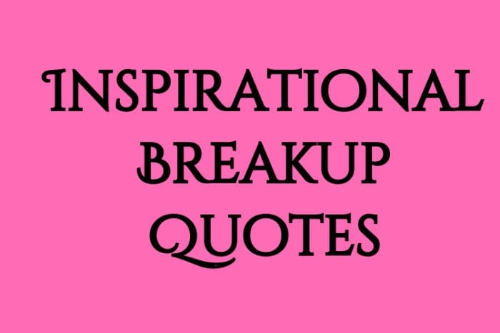 Inspirational Breakup Quotes