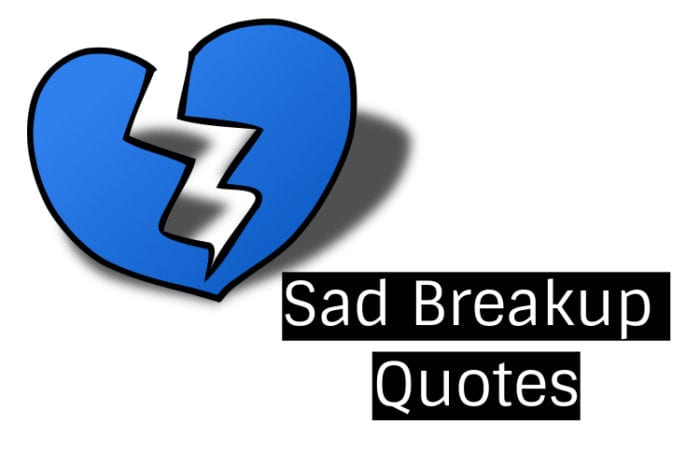 101+ Break Up Quotes - Straight from a Broken Heart