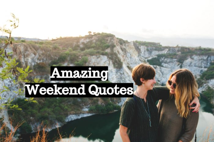 Amazing Weekend Quotes
