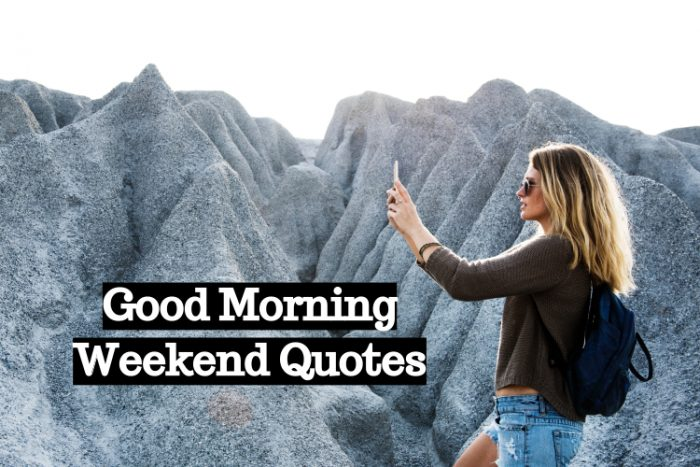 Good Morning Weekend Quotes