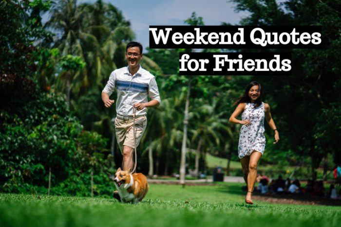 Weekend Quotes for Friends